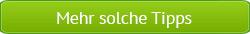 Gruener-Button-Mehr-solche-Tipps_250