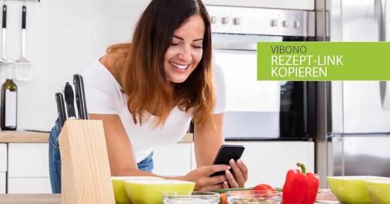 Rezept-Link in der Vibono-App kopieren