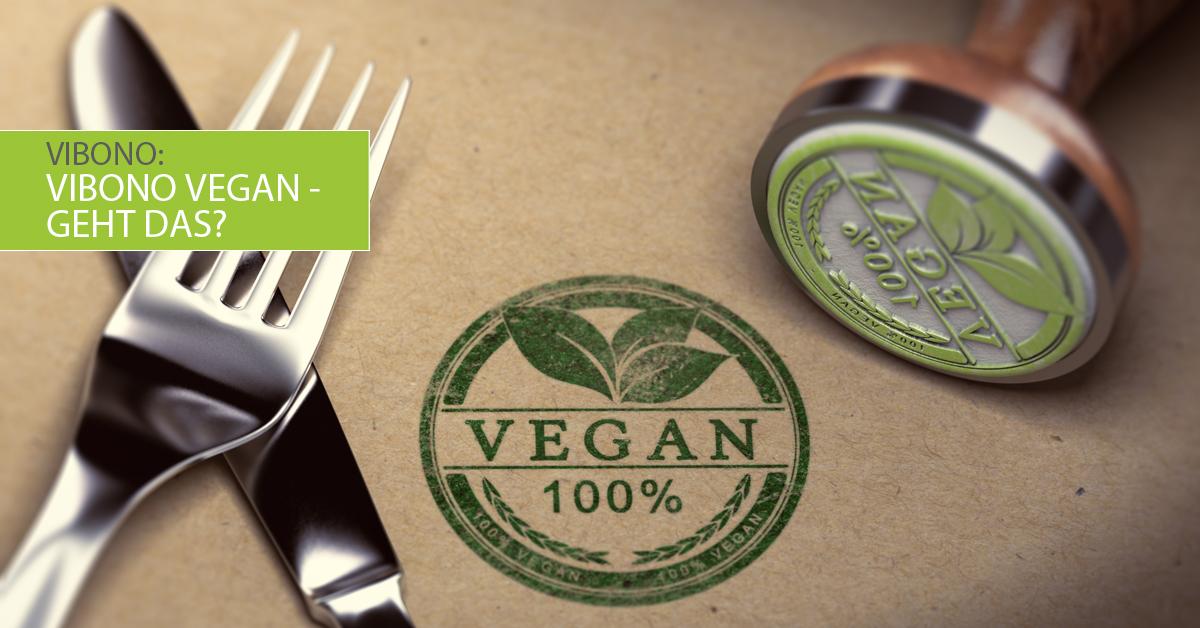 Vibono vegan – geht das?