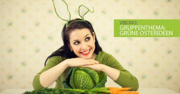 Grüne Osterideen – Aktuelles Gruppenthema