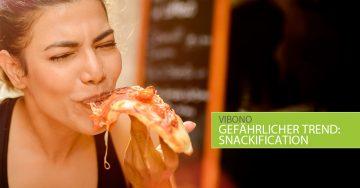 Gefährlicher Trend: Snackification