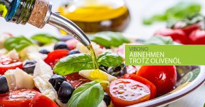 Abnehmen trotz Olivenöl