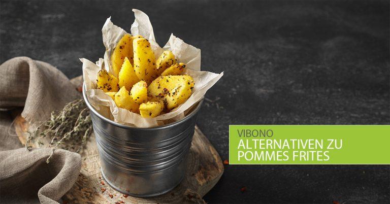 Alternativen zu Pommes Frites