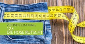 Abnehm-Coaching – 123 die Hose rutscht