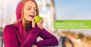Wegen Corona das Immunsystem stärken