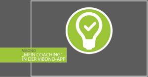 """Video: """"Mein Coaching"""" in der Vibono-App"""