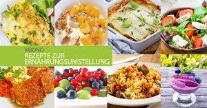 Rezepte zur Ernährungsumstellung