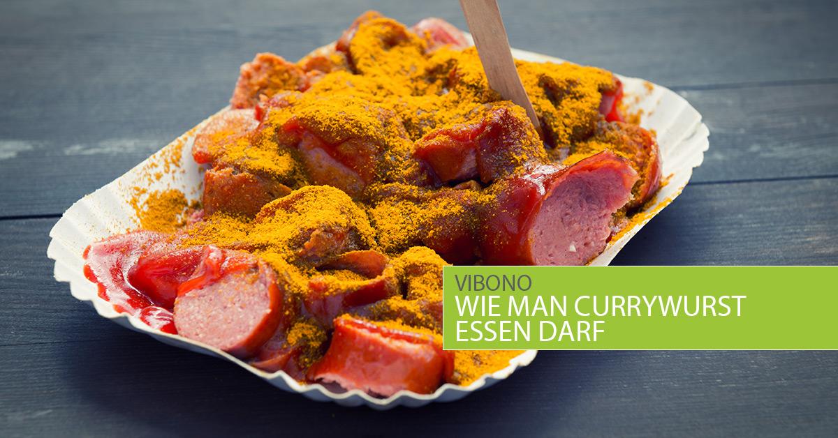 Wie man Currywurst essen darf